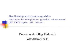 Docentas dr. Oleg Fedosiuk olfed@mruni.lt