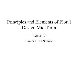 Principles and Elements of Floral Design Mid Term