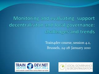 Train4dev course, session 4.2, Brussels, 24-28 , January 2010