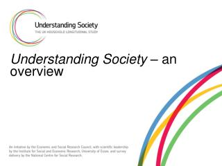 Understanding Society – an overview