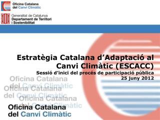 Estratègia Catalana d'Adaptació al Canvi Climàtic (ESCACC)