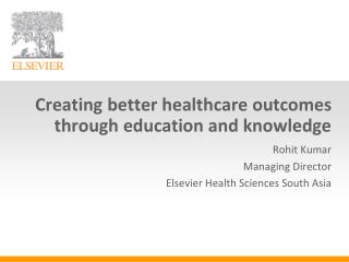 Creating better healthcare outcomes through education and knowledge