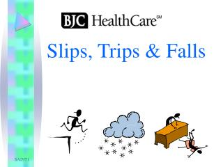 Slips, Trips & Falls