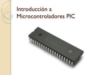 Introducción a Microcontroladores PIC
