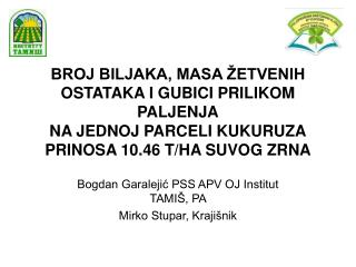 Bogdan Garalejić PSS APV OJ Institut TAMIŠ, PA Mirko Stupar, Krajišnik