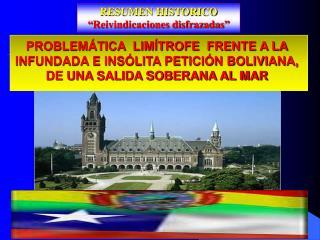 """RESUMEN HISTORICO """"Reivindicaciones disfrazadas"""""""