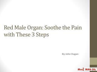 Red Male Organ: Soothe the Pain with These 3 Steps