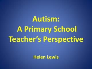Autism: A Primary School Teacher's Perspective