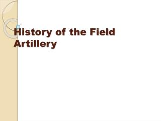 History of the Field Artillery