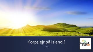 Korpslejr på Island ?