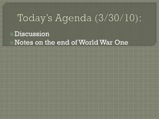 Today's Agenda (3/30/10):