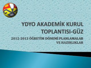 YDYO AKADEMİK KURUL TOPLANTISI-GÜZ