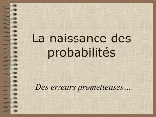 La naissance des probabilités
