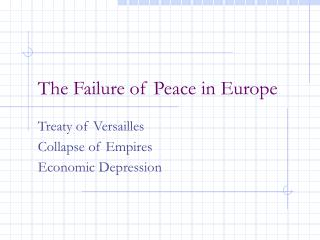 The Failure of Peace in Europe