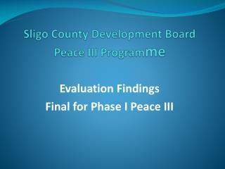 Sligo County Development Board Peace III Program me