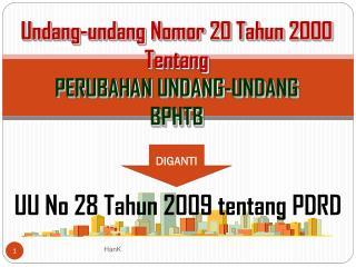 Undang-undang Nomor  20  Tahun  2000  Tentang PERUBAHAN UNDANG-UNDANG BPHTB