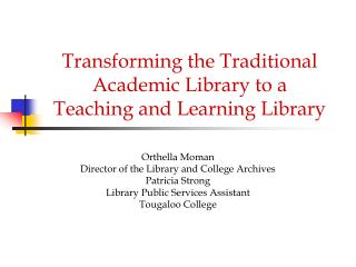 Transforming the Traditional Academic Library to a Teaching and Learning Library