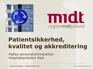 Patientsikkerhed, kvalitet og akkreditering