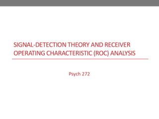 Signal-detection theory and receiver operating characteristic (roc) analysis