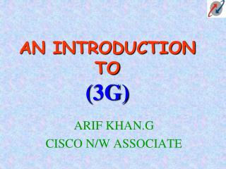 AN INTRODUCTION TO (3G)