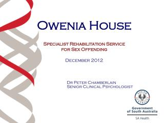 Owenia House Specialist Rehabilitation Service for Sex Offending December 2012