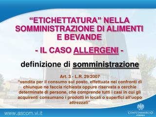 definizione di somministrazione Art. 3 - L.R. 29/2007