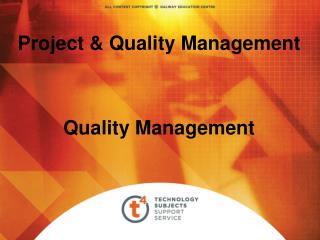 Project & Quality Management Quality Management