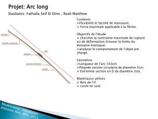 Projet: Arc long