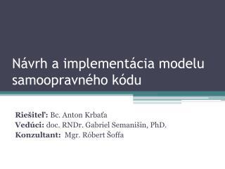 Návrh a implementácia modelu samoopravného kódu