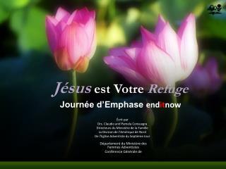 J ésus est Votre Refuge