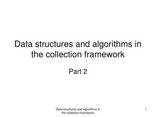 Data structures and algorithms in the collection framework