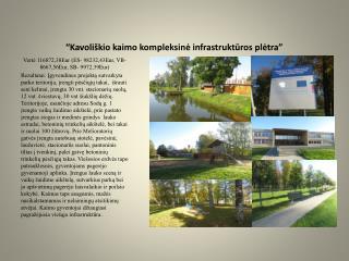 """""""Kavoliškio kaimo kompleksinė infrastruktūros plėtra"""""""