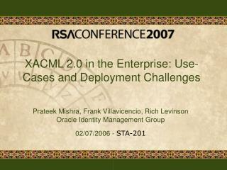 XACML 2.0 in the Enterprise: Use-Cases and Deployment Challenges