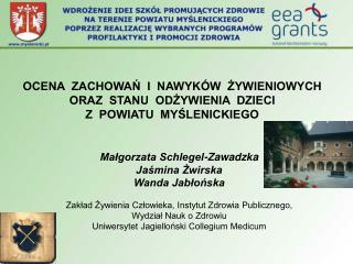 Małgorzata Schlegel-Zawadzka Jaśmina Żwirska Wanda Jabłońska