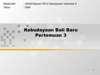Kebudayaan Bali Baru Pertemuan 3