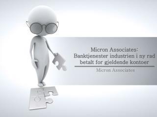 Micron Associates: Banktjenester industrien i ny rad betalt