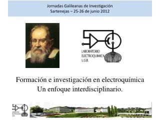 Jornadas Galileanas de Investigación Sartenejas – 25-26 de junio 2012