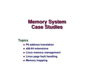Memory System Case Studies