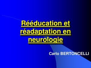 Rééducation et réadaptation en neurologie