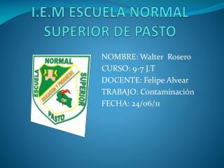 I.E.M ESCUELA NORMAL SUPERIOR DE PASTO