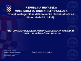 POSTUPANJE POLICIJE NAKON PRIJAVLJIVANJA NASILJA U OBITELJI I VRŠNJAČKOG NASILJA