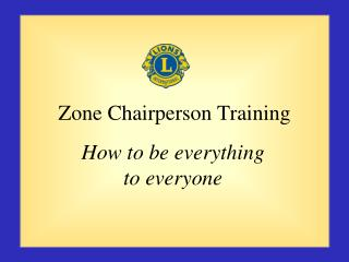 Zone Chairperson Training