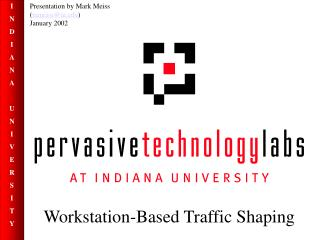 Workstation-Based Traffic Shaping