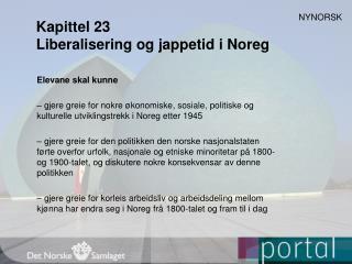 Kapittel 23 Liberalisering og jappetid i Noreg