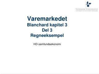 Varemarkedet Blanchard kapitel 3 Del 3 Regneeksempel