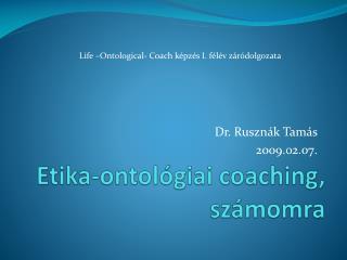 Etika-ontológiai coaching , számomra
