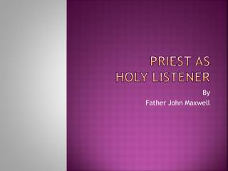 Priest as Holy Listener