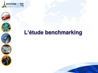 L'étude benchmarking
