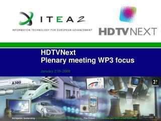 HDTVNext Plenary meeting WP3 focus