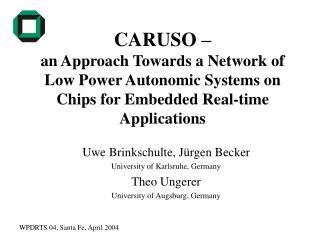 Uwe Brinkschulte, Jürgen Becker University of Karlsruhe, Germany Theo Ungerer